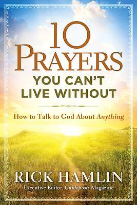 10 Prayers You Cant Live Without