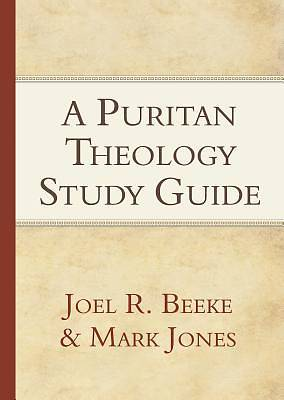 A Puritan Theology - Study Guide