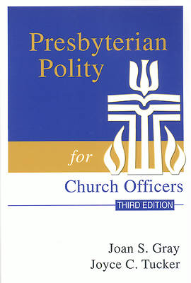 Presbyterian Polity for Church Officers Third Edition
