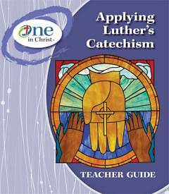 Applying Luthers Catechism