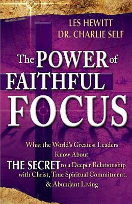 The Power of Faithful Focus
