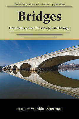 Bridges--Documents of the Christian-Jewish Dialogue