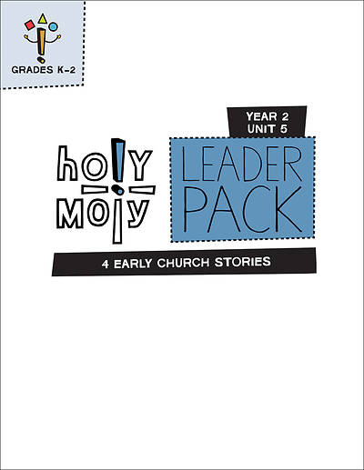 Holy Moly Grades K-2 Leader Guide Year 2 Unit 5