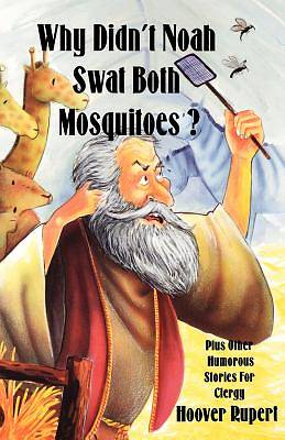 Why Didnt Noah Swat Both Mosquitoes?