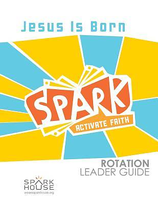Spark Rotation Jesus Is Born Leader Guide