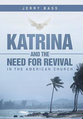 Katrina and the Need for Revival in the American Church