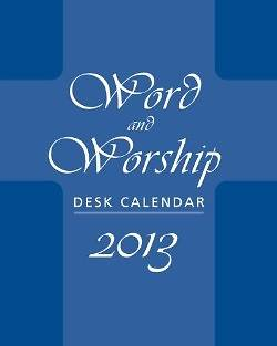 Word and Worship Desk Calendar 2013