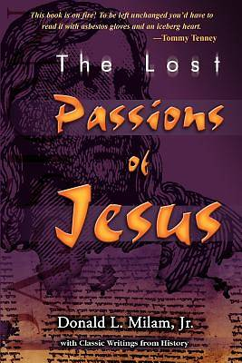 The Lost Passions of Jesus
