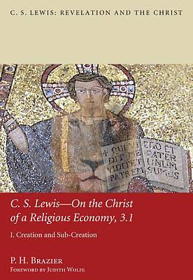 C.S. Lewis - On the Christ of a Religious Economy