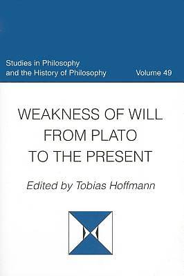 Weakness of Will from Plato to the Present