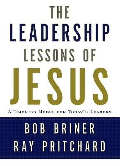 The Leadership Lessons of Jesus