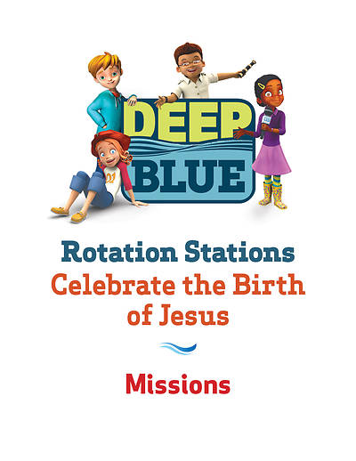 Deep Blue Rotation Station: Celebrate the Birth of Jesus - Missions Station Download