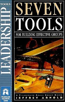 Seven Tools for Building Effective Groups