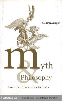Myth and Philosophy from the Presocratics to Plato [Adobe Ebook]
