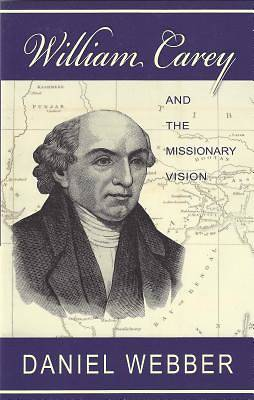 William Carey and the Missionary Vision