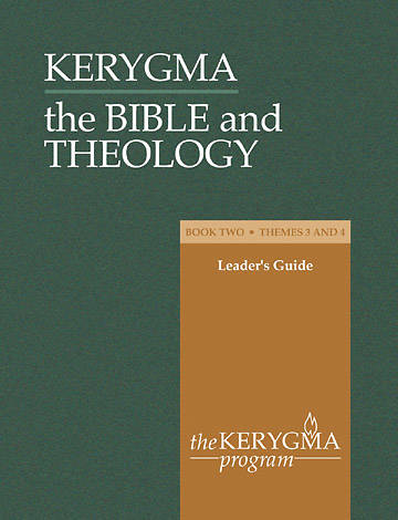 Kerygma - The Bible and Theology Leaders Guide Book II