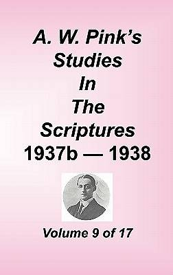 A. W. Pinks Studies in the Scriptures, Volume 09