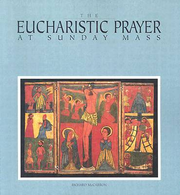 The Eucharistic Prayer at Sunday Mass