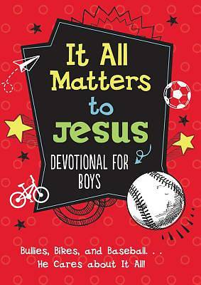 It All Matters to Jesus Devotional for Boys