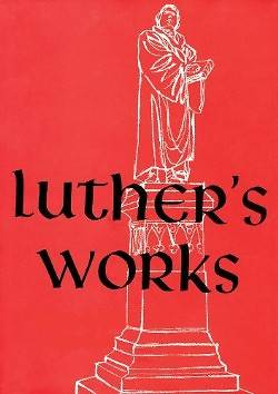 Luthers Works, Volume 22 (Sermons on Gospel of St John Chapters 1-4)