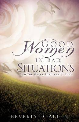 Good Women in Bad Situations