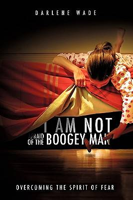 I Am Not Afraid of the Boogey Man