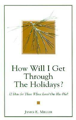 How Will I Get Through the Holidays?