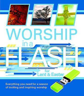 Worship in a Flash for Lent & Easter