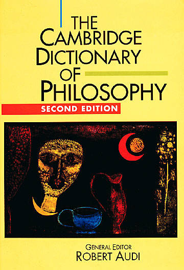 The Cambridge Dictionary of Philosophy Second Edition