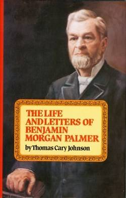 The Life & Letters of Benjamin Morgan Palmer