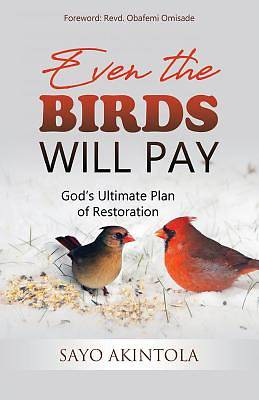 Even the Birds Will Pay