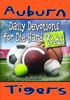 Daily Devotions for Die-Hard Kids Auburn Tigers