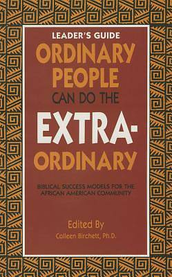 Ordinary People Can Do the Extraordinary Leaders Guide
