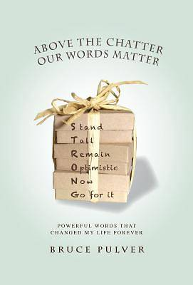 Above the Chatter, Our Words Matter