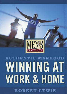Authentic Manhood - Winning at Work & Home (DVD Leader Kit)