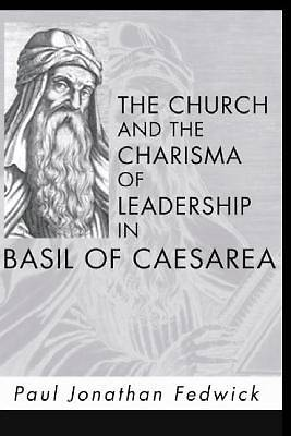 Church and the Charisma of Leadership in Basil of Caesarea