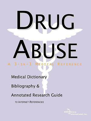 Drug Abuse - A Medical Dictionary, Bibliography, and Annotated Research Guide to Internet References [Adobe Ebook]