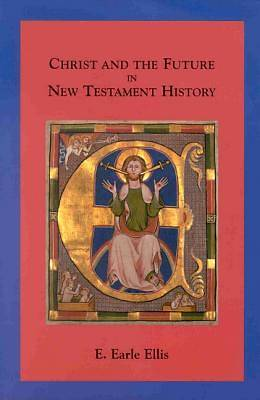 Christ and the Future in New Testament History