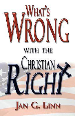 Whats Wrong with the Christian Right