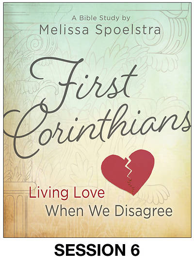 First Corinthians - Womens Bible Study Streaming Video Session 6
