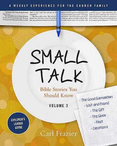 Table Talk Volume 3 - Small Talk Childrens Leader Guide