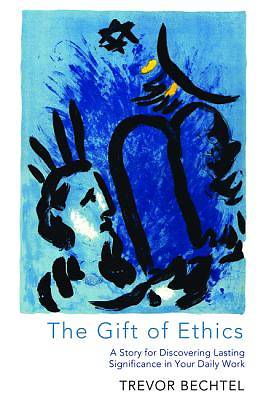 The Gift of Ethics