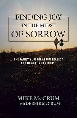 Finding Joy in the Midst of Sorrow