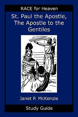 Saint Paul the Apostle, the Story of the Apostle to the Gentiles Study Guide