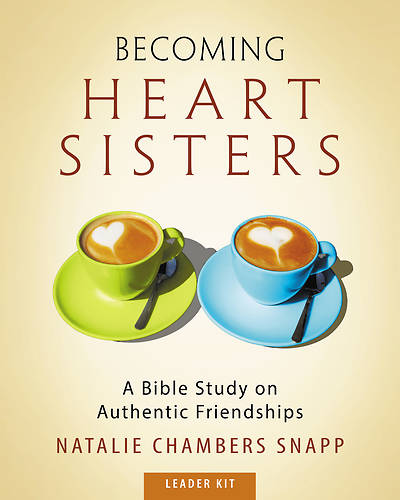Becoming Heart Sisters - Womens Bible Study Leader Kit