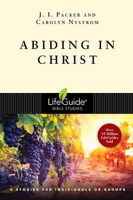 LifeGuide Bible Study - Abiding in Christ