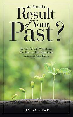 Are You the Result of Your Past?