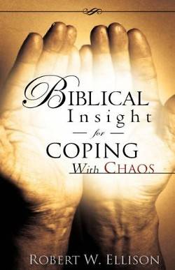 Biblical Insight for Coping with Chaos