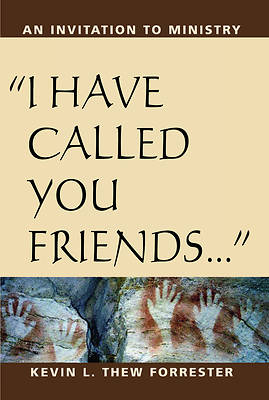 I Have Called You Friends