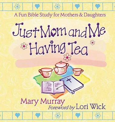 Just Mom and Me Having Tea